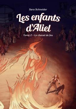 Couverture de Les enfants d'Aliel, tome 2: Le cheval de feu par Sara Schneider