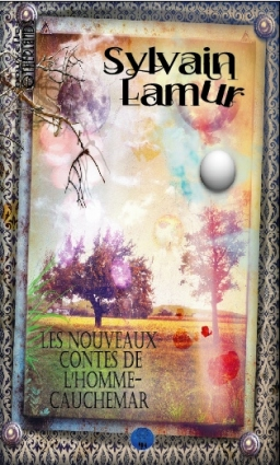 Couverture de Les nouveaux contes de l'homme-cauchemar par Sylvain Lamur
