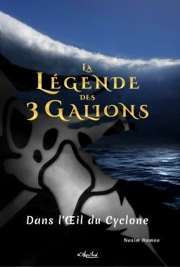 Couverture de La Légende des 3 Galions : Dans l'Oeil du Cyclone par Nasim Hamou