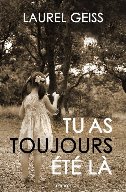 Couverture de TU AS TOUJOURS ETE LA par LAUREL GEISS