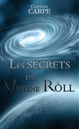 Couverture de Les Secrets de Velline Roll par Claytone Carpe