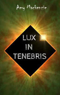Couverture de Lux in tenebris par Amy Mackenzie