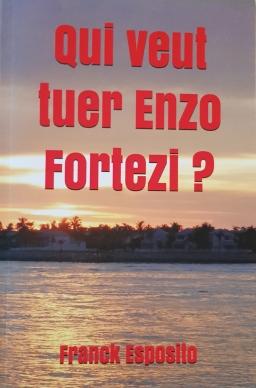 Couverture de Qui veut tuer Enzo Fortezi ? par Franck Esposito
