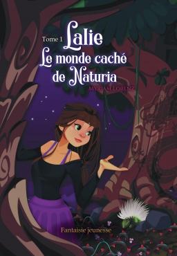 Couverture de Lalie, le monde caché de Naturia (tome 1) par Myriam Lorenz