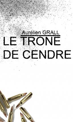 Couverture de Le trône de cendre: L'intéGRALL par Aurélien Grall
