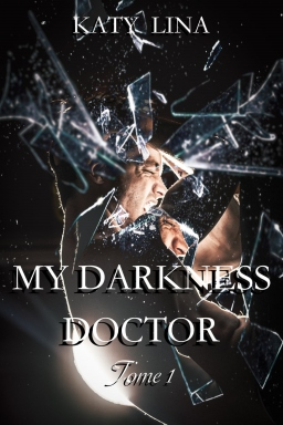 Couverture de My darkness doctor Tome 1 par Katy Lina
