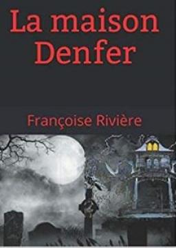 Couverture de La maison Denfer par Rivière Françoise