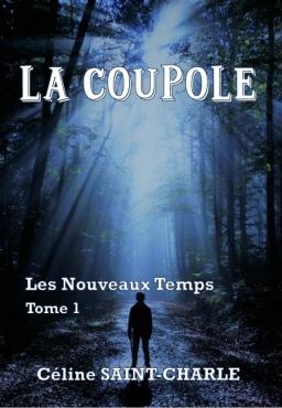 Couverture de Les Nouveaux Temps - 1/ La Coupole par Céline Saint-Charle