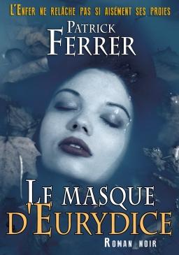 Couverture de Le masque d'Eurydice par Patrick Ferrer