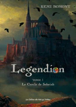 Couverture de Legendion T1 Le Cercle de Seheiah par Rémi BOMONT
