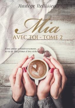 Couverture de Mia, avec toi - tome 2 par Nellissen Nadège