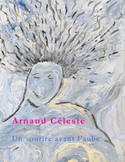 Couverture de Un sourire avant l'aube par Arnaud Céleste