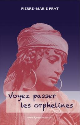Couverture de VOYEZ PASSER LES ORPHELINES par Pierre-Marie PRAT