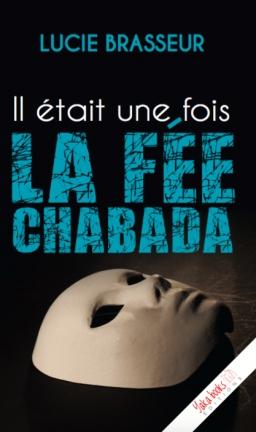 Couverture de Il était une fois la Fée Chabada par Lucie Brasseur