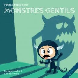Couverture de Petits contes pour monstres gentils par Christophe Amblard
