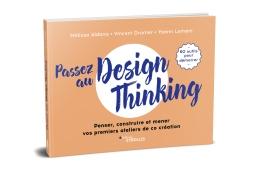 Couverture de Passez au Design Thinking par Mélissa Aldana, Vincent Dromer, Yoann Leméni