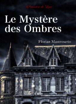 Couverture de Le Mystère des Ombres par Florian Mastroserio