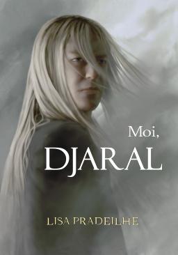 Couverture de Moi, Djaral par Lisa Pradeilhe