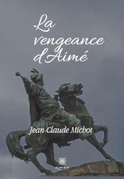 Couverture de La vengeance d'Aimé par Jean-Claude MICHOT