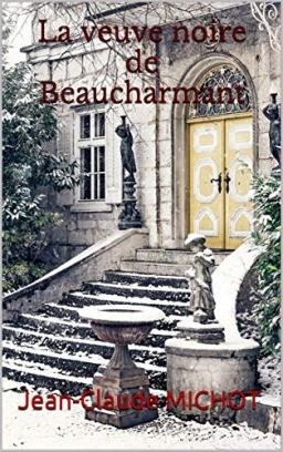 Couverture de La veuve noire de Beaucharmant par Jean-Claude MICHOT