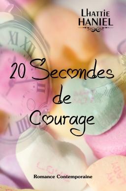 Couverture de 20 Secondes de Courage par Lhattie Haniel