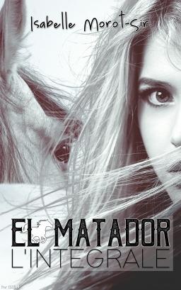 Couverture de El Matador l'intégrale par Isabelle Morot-Sir