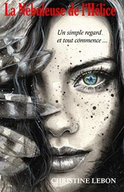 Couverture de La Nébuleuse de l'Hélice par Christine Lebon