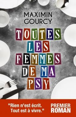 Couverture de Toutes les femmes de ma psy par Maximin Gourcy