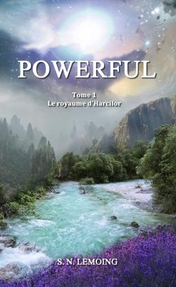Couverture de Powerful - Tome 1 : Le royaume d'Harcilor par S. N. Lemoing