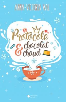 Couverture de PROTOCOLE & CHOCOLAT CHAUD par Anna-Victoria VAL