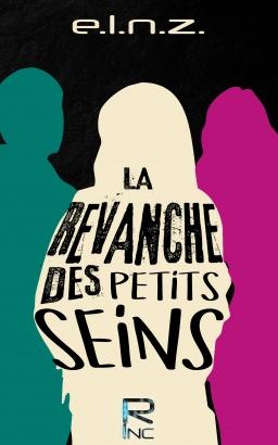 Couverture de La Revanche des Petits Seins par e.l.n.z.