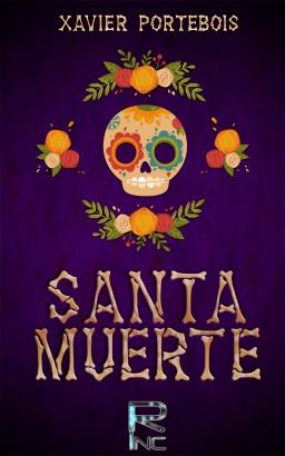 Couverture de ¡ Santa Muerte! par Xavier Portebois