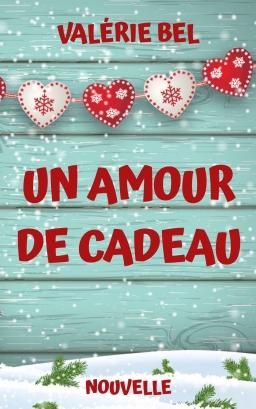Couverture de UN AMOUR DE CADEAU (Nouvelle) par Valérie BEL