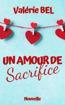Couverture de UN AMOUR DE SACRIFICE par Valérie BEL
