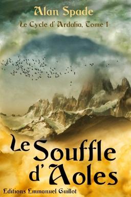 Couverture de Le cycle d'Ardalia : Le Souffle d'Aoles (livre 1) par Alan Spade