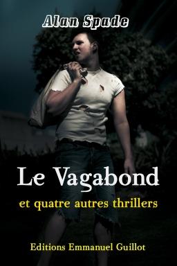 Couverture de Le Vagabond et quatre autres thrillers par Alan Spade