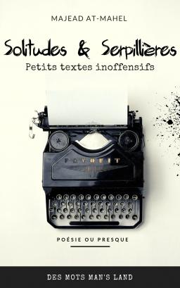 Couverture de Solitude & Serpillières (Petits Textes inoffensifs) par Majead At-Mahel Ar'felinat