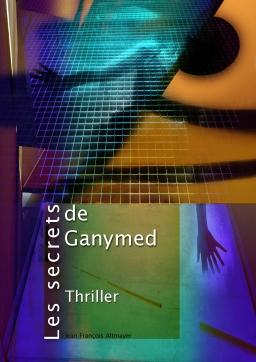 Couverture de Les secrets de Ganymed par Jean-François Altmayer