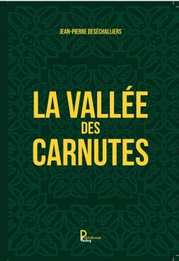 Couverture de LA VALLÉE DES CARNUTES par Jean-Pierre Deséchalliers