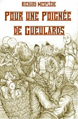 Couverture de Pour une Poignée de Gueulards par Richard Mesplède