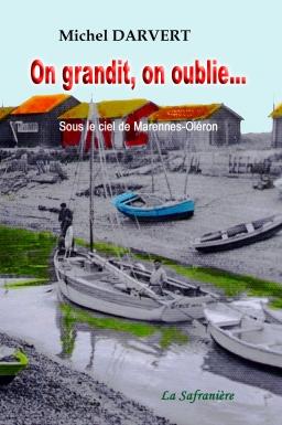 Couverture de On grandit, on oublie... Sous le ciel de Marennes Oléron par Michel Darvert