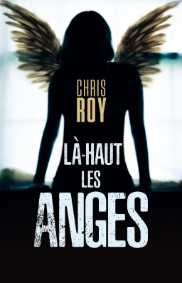 Couverture de Là-haut les anges par Chris Roy