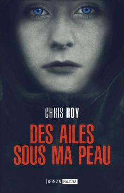 Couverture de DES AILES SOUS MA PEAU par CHRIS ROY