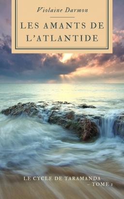 Couverture de Les amants de l'Atlantide - Le cycle de Taramanda, Tome 1 par Violaine Darmon