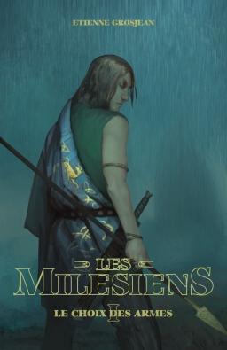 Couverture de Les Milésiens - Le Choix des Armes par Etienne Grosjean