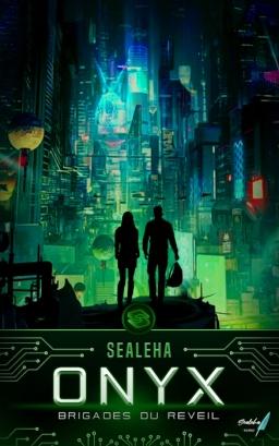 Couverture de Onyx (Brigades du réveil, T1) par Sealeha