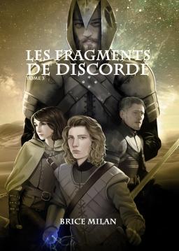 Couverture de T3 - Les Fragments de Discorde par Brice Milan