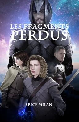 Couverture de T1 - Les Fragments Perdus par Brice Milan