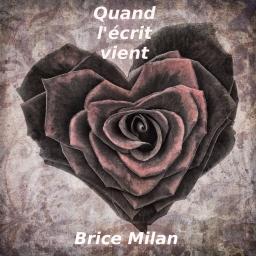 Couverture de Quand l'écrit vient... par Brice Milan