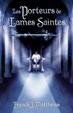 Couverture de Les Porteurs de Lames Saintes par Franck J. Matthews